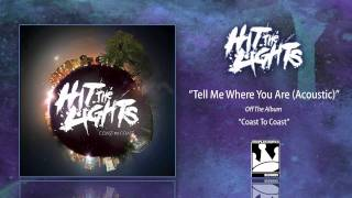 Watch Hit The Lights Tell Me Where You Are video