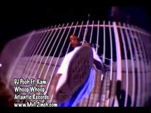 DJ Pooh ft. Kam - Whoop Whoop   Official Video