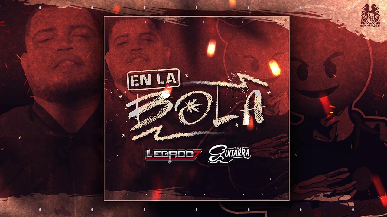 """Download Legado 7 Ft. El De La Guitarra - En La Bola (2018) """"Exclusivo"""""""