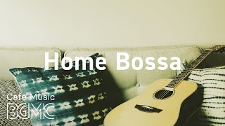 Home Bossa: Happy Bossa Nova & Morning Jazz Coffee Music for Good Mood and Wake Up