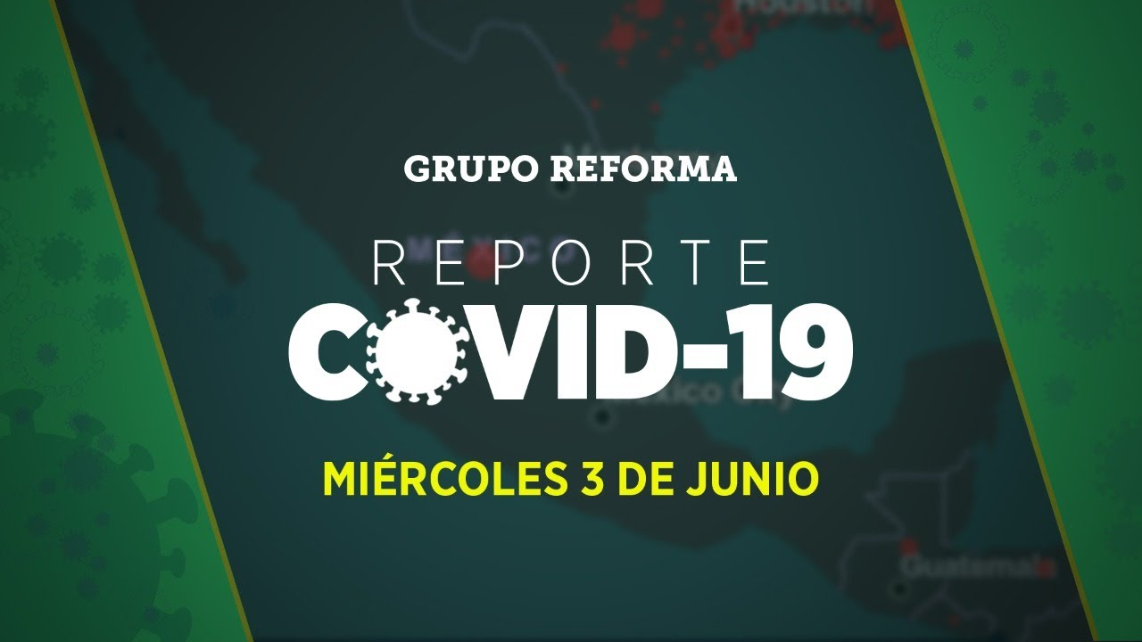 Reporte Covid-19   Miércoles 3 de junio