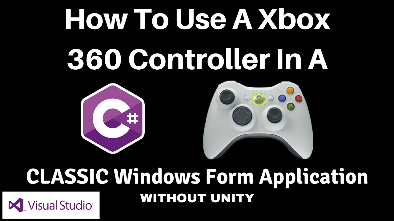 C#: How To Move An Object Around With An Xbox 360 Controller Without Unity  In Visual Studio