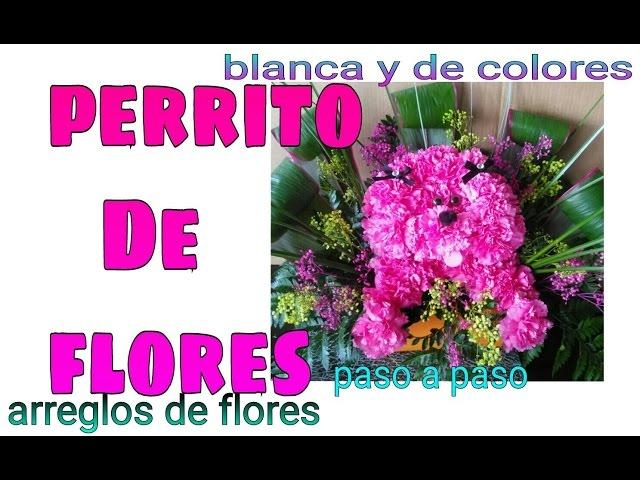 Como Hacer Un Perrito De Flores Arreglo Floral Paso A Paso