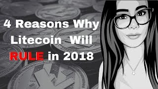 Why Litecoin Is The BEST Investment in 2018? LTC Top 3 Altcoin In The Making!