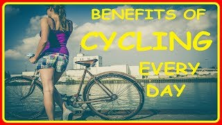 Top 11 Advantages of Cycling Everyday - Health Benefits of Cycling Everyday (By- Passionate Ideas )
