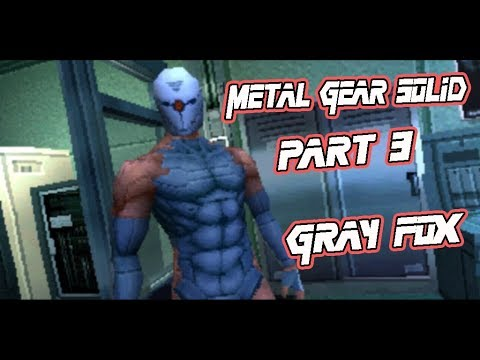 GRAY FOX, I THOUGHT YOU WERE DEAD ON ZANZIBAR ISLAND!!! - Metal Gear Solid Walkthrough Part 3