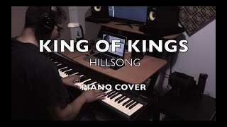 """""""King Of Kings"""" - Hillsong (Piano Cover)"""