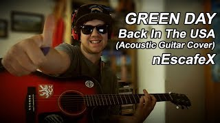 ''Green Day - Back In The USA Guitar Cover'' (Acoustic) - nEscafeX (KARAOKE)