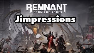 Remnant: From The Ashes - The Dark Souls Of Mediocre Rubbish (Jimpressions) (Video Game Video Review)