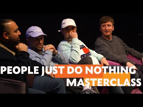 People Just Do Nothing | Masterclass