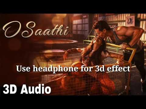 2 : O Saathi 3D Audio Song | Tiger Shroff | Disha Patani | Arko | Ahmed Khan | Sajid Nadiadwala
