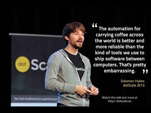 dotScale 2013 - Solomon Hykes - Why we built Docker