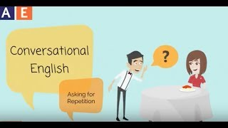 Conversational English - Asking for Repetition