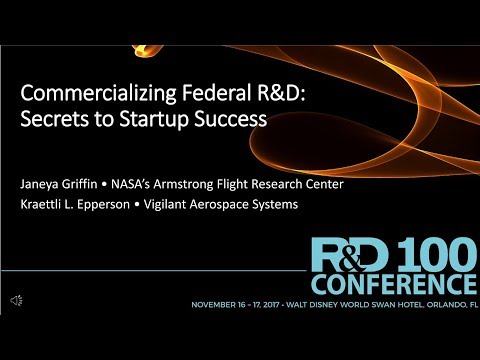Commercializing Federal R&D: Secrets to Startup Success - a 2017 R&D 100 Conference Presentation