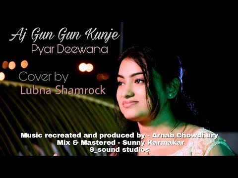 Aj Gun Gungun Kunje Amar | Pyar Deewana | Asha Bhosle | Lubna Shamrock | Unplugged| 9 Sound Studios