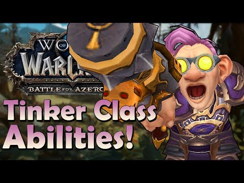 An Early (Speculated) Look at the Tinker Class Abilities in Battle for Azeroth