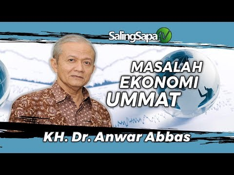 KH. Dr. Anwar Abbas - Masalah Ekonomi Umat