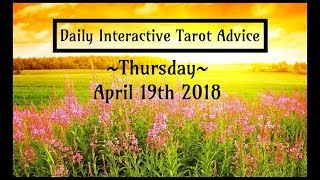 4/19/18 *All Signs* Interactive Daily Tarot Advice