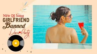 Daaru Party // Special Girlfriend // DJ Song 2019