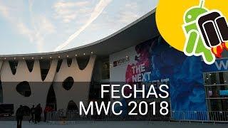 Mobile World Congress 2018: fechas, empresas y más información