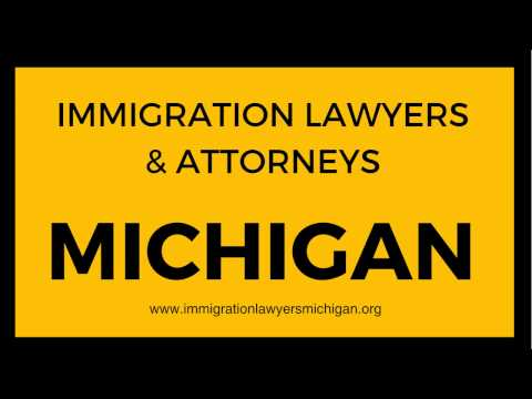 Immigration Lawyer Attorney Michigan Mount Pleasant