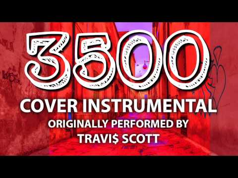 3500 (Cover Instrumental) [In the Style of Travi$ Scott]