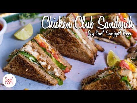 Chicken Club Sandwich Recipe | चिकन क्लब सैंडविच | Chef Sanjyot Keer