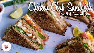 Chicken Club Sandwich Recipe  चकन कलब सडवच  Chef Sanjyot Keer