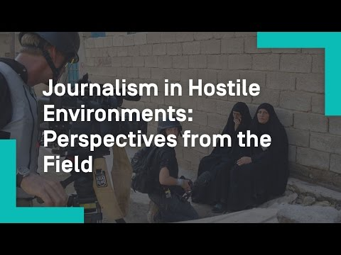 Journalism in Hostile Environments: Perspectives from the Field