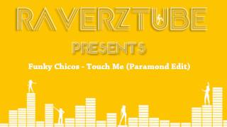 Funky Chicos - Touch Me (Paramond Edit)