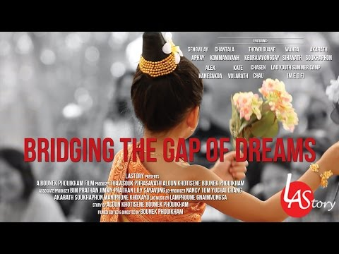 "Bridging The Gap Of Dreams (2017) ""Lao American Documentary Feature"""