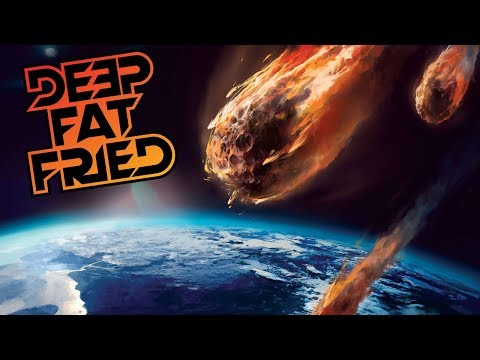 THE END OF THE WORLD = DEEP FAT FRIED