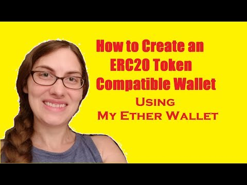 How to Create and Use an ERC20 Compatible Wallet using Myetherwallet