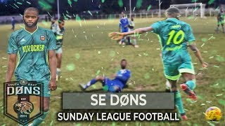 SE DONS vs VISTA | 'LAST GAME OF THE SEASON' |Sunday League Football