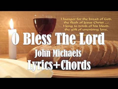 O Bless The Lord Chords \u0026 Lyrics Holy Mass Finale Song