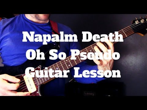 Napalm Death - Oh So Pseudo Guitar Lesson mp3