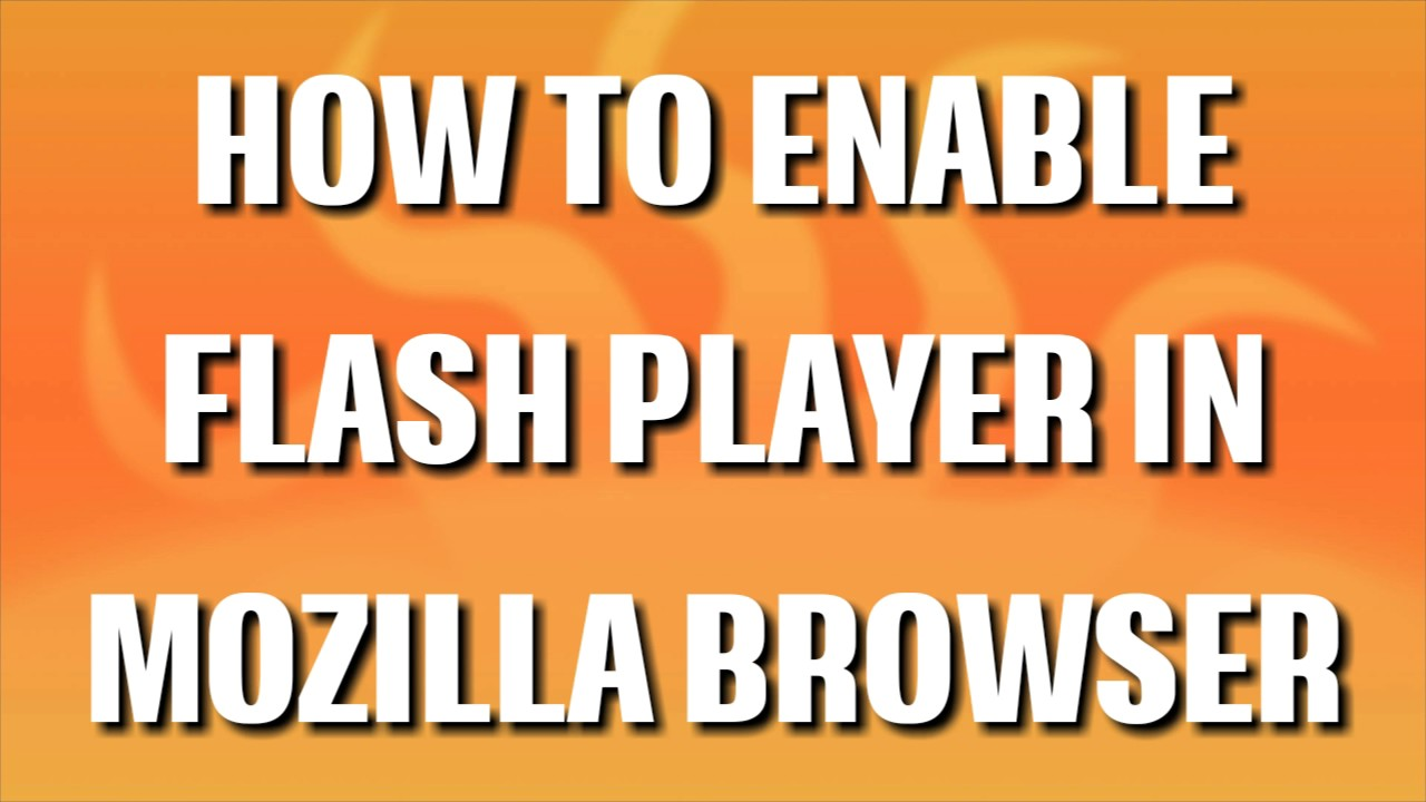 How To Enable Flash Player In Chrome And Mozilla Browsers