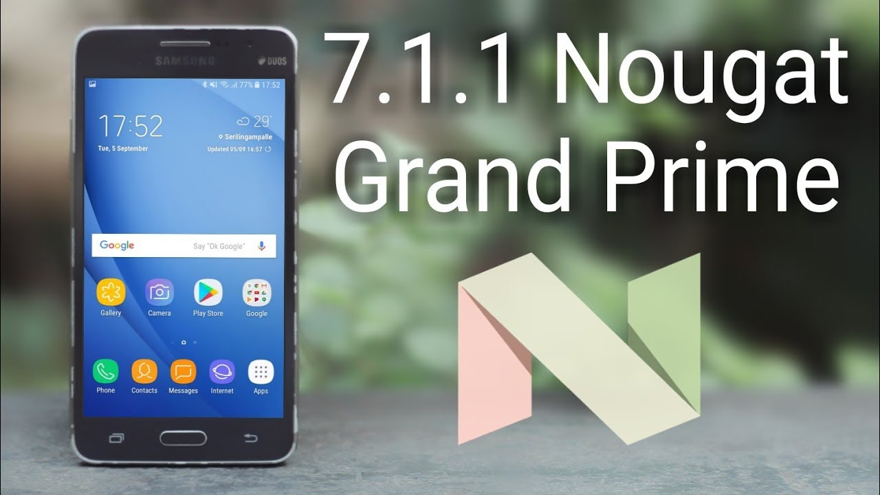 Install 7 1 1 Nougat on Galaxy Grand Prime