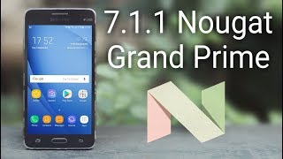 Install 7.1.1 Nougat on Galaxy Grand Prime