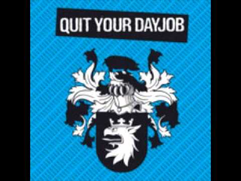 Quit Your Dayjob - Freaks Are Out