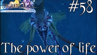 Final Fantasy X Episode 58: The power of life
