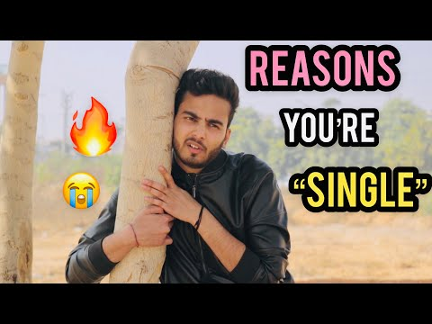REASONS YOU ARE SINGLE - ELVISH YADAV