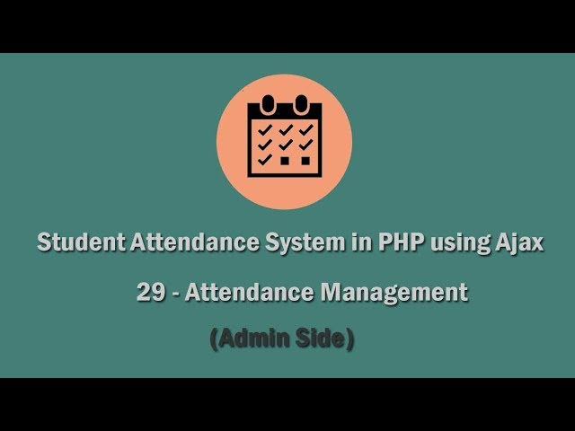 Student Attendance System in PHP using Ajax - 29 - Attendance Management