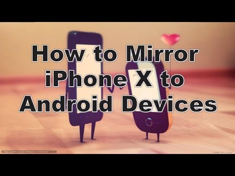 Best Ways to Mirror iPhone X to Android Devices