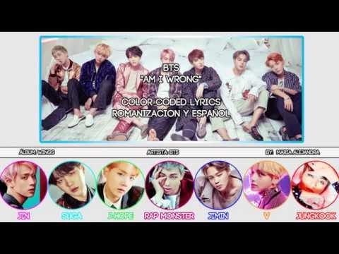 "BTS (방탄소년단) ""Am I Wrong"" [COLOR CODED] [ROM|SUBESPAÑOL LYRICS]"