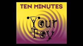 Скачать Ten Minutes Your Toy Extended Mix 1995