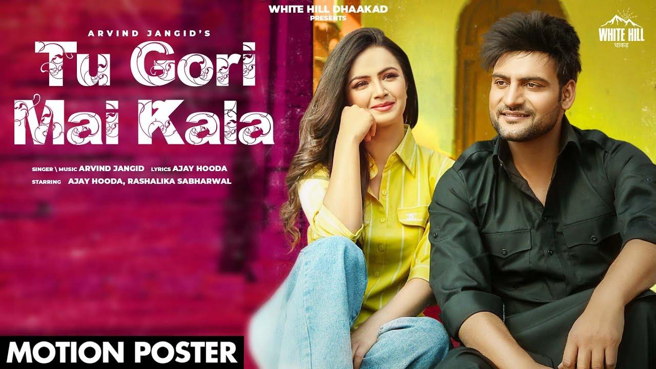 Ajay Hooda: Tu Gori Mai Kala (Motion Poster) Arvind Jangid, Rashalika   Deepesh Goyal   Rel 11 March