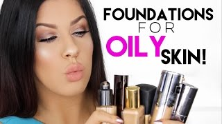 TOP 5 FOUNDATIONS FOR OILY SKIN!!