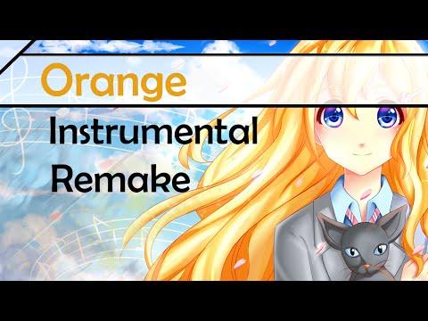 """Shigatsu wa Kimi no Uso ED2 Full - """"Orange"""" オレンジ Instrumental Remake 【Hereson】"""