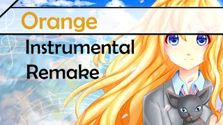 "Shigatsu wa Kimi no Uso ED2 Full - ""Orange"" オレンジ Instrumental Remake 【Hereson】"